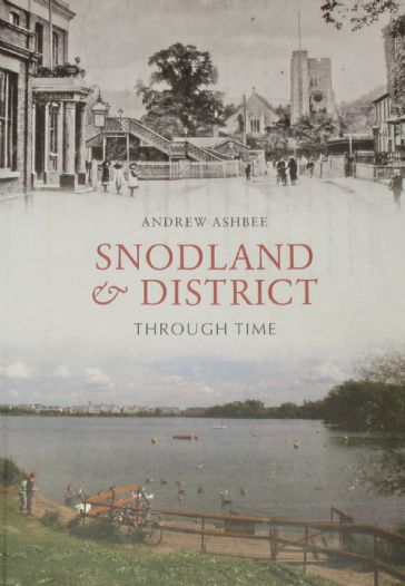 Snodland and District Through Time, by Andrew Ashbee